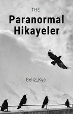 Beliz_Kyc tarafından yazılan Paranormal Hikayeler adlı hikaye