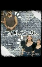Dheeshra✔ by fanfiction_dhoopi