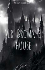 M.r Brown's House by vas_hapnin28