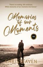 Memories Of Our Moments (When Two Worlds Meet #3) (COMPLETED) by chrisseaven