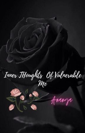 Inner Thoughts of Vulnerable Me by shawmilafanfic