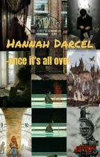 Hannah Darcel -once it's all over by hajduhanna