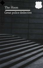 The Hoon:Great Police Dedective by Moki03