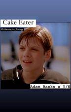 •CAKE EATER•A.B x Y/N• by Alternative_Energy