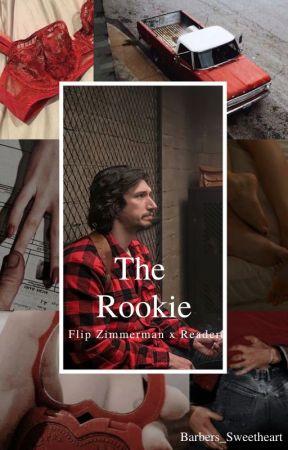 The Rookie (Flip Zimmerman x Reader) by Barbers_Sweetheart