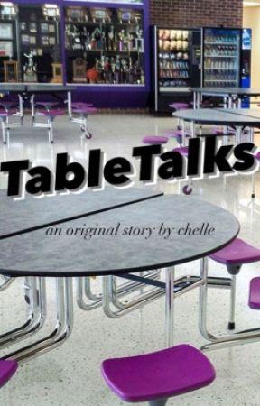 TableTalks by iamxchelle