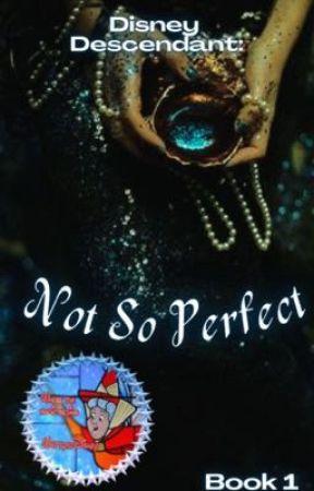 Not So Perfect  by DinoNinjaReader101