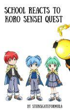 School Reacts to Koro Sensei Quest by TheSteinsGateFormula