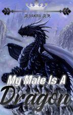 My Mate Is A Dragon de SunnyandAnnie08