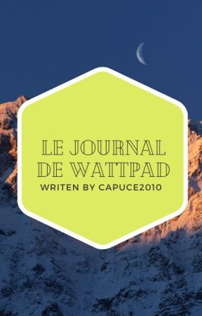 Le journal de wattpad by Capuce2010