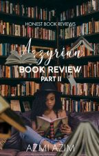 Azzyrian Book Review || PART 2 by AzmiAzim2006