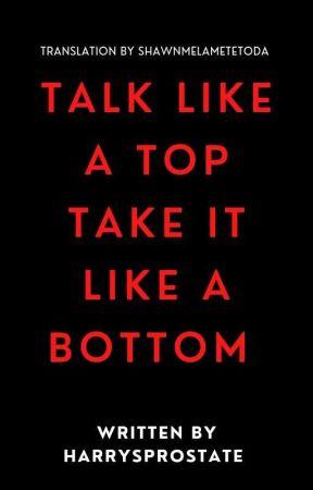 ★Talk like a top take it like a bottom (Spanish Translation) by ShawnMeLaMeteToda