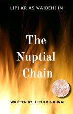 The Nuptial Chain [UNDER EDITTING] by LipiKr
