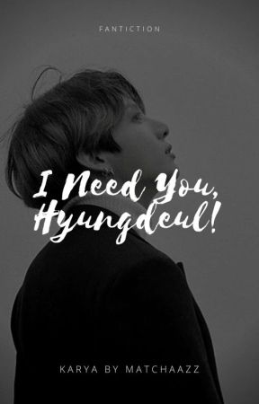 I Need You, Hyungdeul! by matchaazz