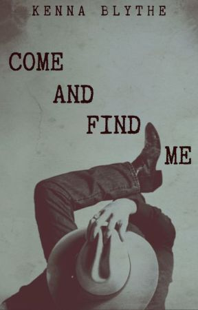 Come and Find Me by kennably