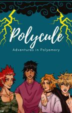 Polycule: Adventures In Polyamory by EmberRios7