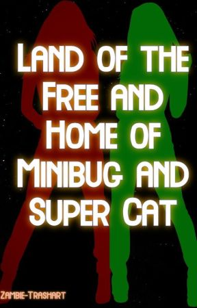 Land of the Free and Home of Minibug and Super Cat by Zambie_Rocky