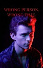 Wrong person, Wrong time by maincharacterimagine