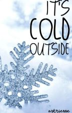 It's cold outside by Ghost_ishere