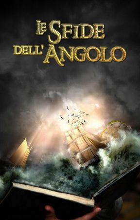 Le Sfide dell'Angolo by GiulsYes