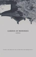 𝐓𝐡𝐞 𝐆𝐚𝐫𝐝𝐞𝐧 𝐨𝐟 𝐌𝐞𝐦𝐨𝐫𝐢𝐞𝐬 | 추억의 정원 ✓ by chengjiuu