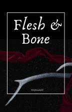 Flesh & Bone by KittyHawks12