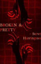 Broken and Pretty..Steve Harrington by OaklynnDeVille