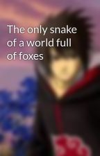 The only snake of a world full of foxes by Welcome_stranger