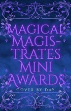 Magical Magistrates Mini Awards 2021 | Accepting Entries by ArkAngel5933