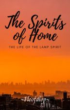 The Spirits of Home (A Furniture Fanfiction) by Floofdlop