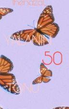 YALANIN 50 TONU by thehazal__