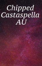 Chipped Castaspella AU  by its_nimf