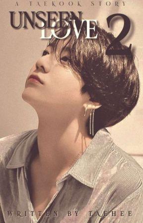 Unseen Love 2 [Taekook]✔ by taehee123