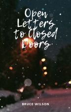 Open Letters To Closed Doors by BruceWilson291
