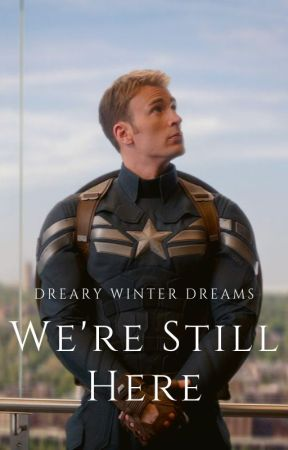 We're Still Here - Captain America Fanfic by DrearyWinterDreams