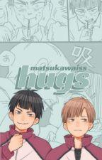 Hugs /Goshishira od matsukawaiss