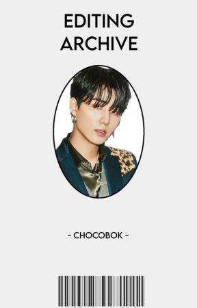 ❪ 𝐄𝙳𝙸𝚃𝙸𝙽𝙶  𝐀𝚁𝙲𝙷𝙸𝚅𝙴 ❫ by chocobok