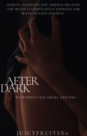 Afterdark | 18+ by juicyfruitsx0