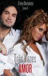 Três Vezes Amor (Efeito Borboleta - Livro 4) cover