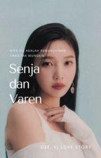 Senja dan Varen [Hiatus disini] by DewiFortunaDfl