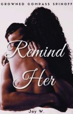 Remind Her by conjay6