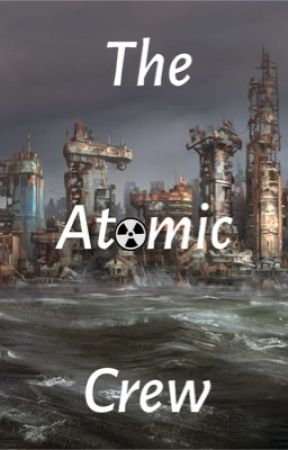 The Atomic Crew by Shadow_trooper2