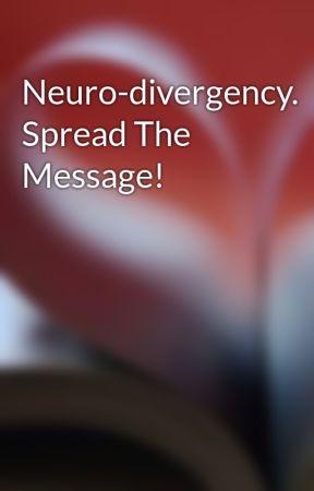 Neuro-divergency. Spread The Message! by cherrycandylol