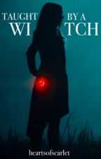 Taught by a Witch | Wanda Maximoff x Female reader by heartsofscarlet