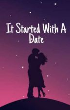It Started With A Date by BabyLishy99