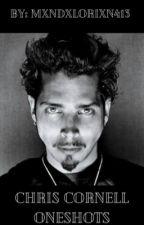 Chris Cornell Oneshots by Mxndxlorixn413