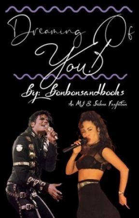 Dreaming Of You! [MJ & Selena] by bonbonsandbooks