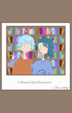A Room Full of Extroverts by i_like_orange