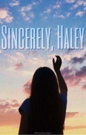Sincerely, Haley (Wilder Series #4) by mekaylapridget