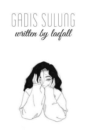 Gadis Sulung by Cilokduaribu
